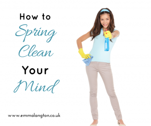 Spring Clean Your Mind