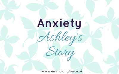 Anxiety – Ashley's Story