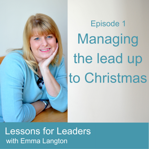 Lessons for Leaders 1: Managing the Lead Up to Christmas