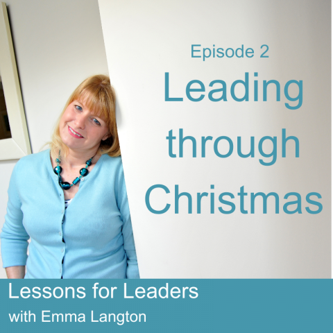 Lessons for Leaders 2: Leading through Christmas