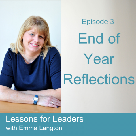 Lessons for Leaders 3: End of Year Reflections