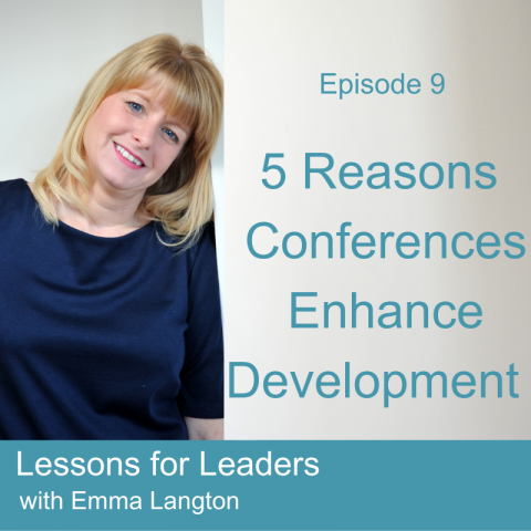 Lessons for Leaders 9: 5 Reasons Conferences Enhance Your Development