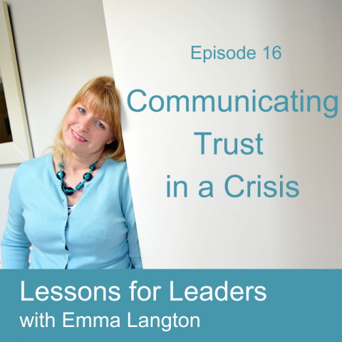 Lessons for Leaders 16: Communicating Trust in a Crisis