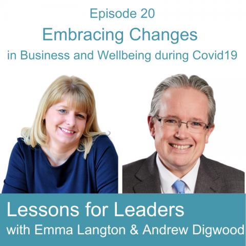 Lessons for Leaders 20: Embracing Changes in Business and Wellbeing during Covid19