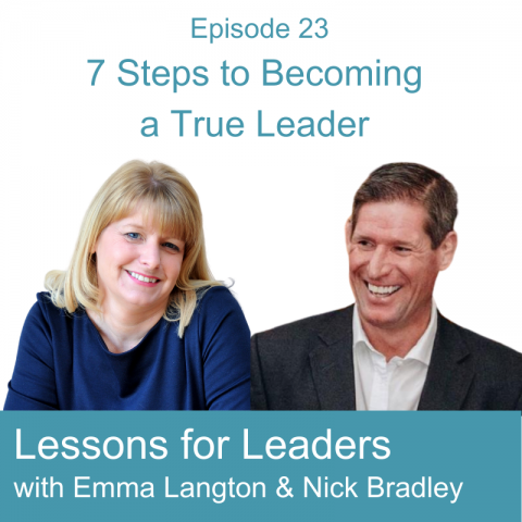 Lessons for Leaders 23: 7 Steps to Become a True Leader