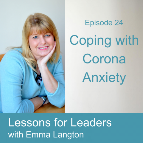 Lessons for Leaders 24: Coping with Corona Anxiety