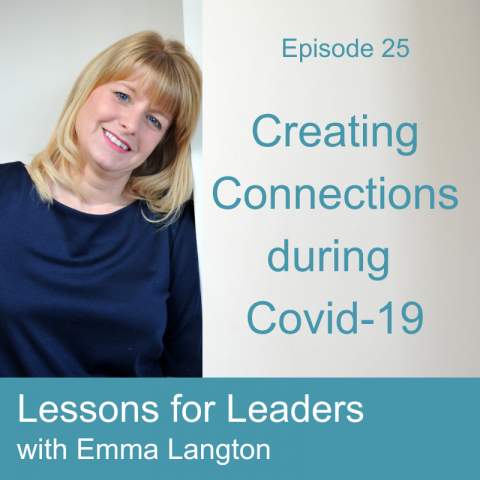 Lessons for Leaders 25: Creating Connections during Covid-19