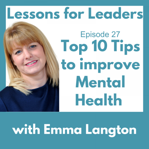 Lessons for Leaders 27: Top 10 tips for Improving Mental Health