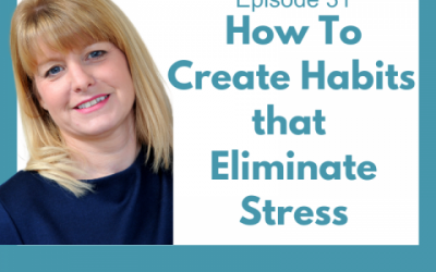 Lessons for Leaders 31: How to Create Habits that Eliminate Stress
