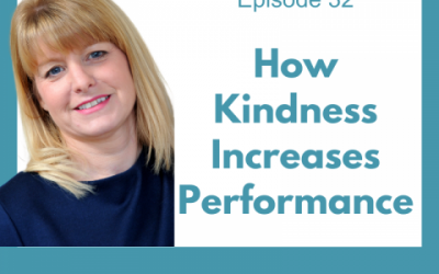 Lessons for Leaders 32: How Kindness Increases Performance