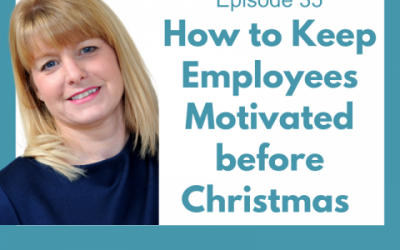 Lessons for Leaders 35: How to Keep Employees Motivated Before Christmas