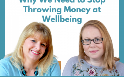 Lessons for Leaders 37: Why We Need To Stop Throwing Money at Wellbeing