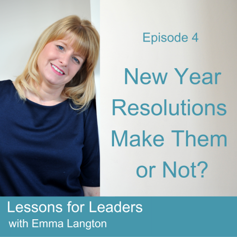 Lessons for Leaders 4: New Resolutions, Make Them or Not?