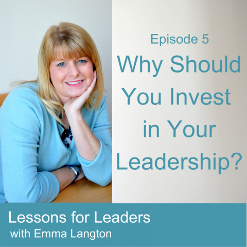 Lessons for Leaders 5: Why You Should Invest in Leadership