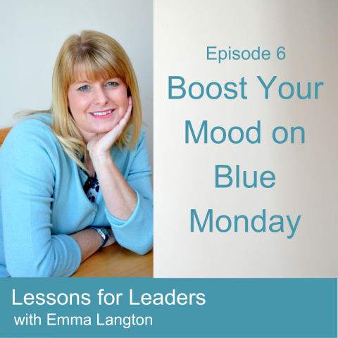 Lessons for Leaders 6: Boost Your Mood on Blue Monday