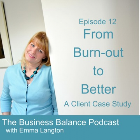 BBP12 From Burn-out to Better (a client case study)