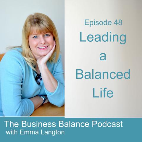 BBP48 Leading a Balanced Life