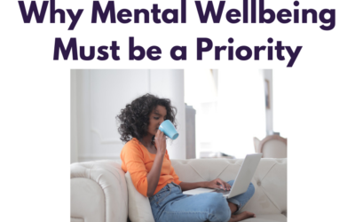 Why Mental Wellbeing Must Continue to be a Priority
