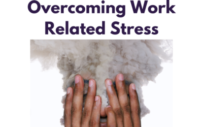 Overcoming Work Related Stress