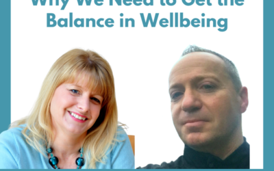 Lessons for Leaders – Why We Need to Get the Balance in Wellbeing