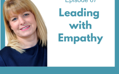 Lessons for Leaders: Leading with Empathy
