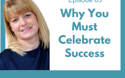Lessons for Leaders 65: Why You Must Celebrate Success