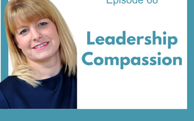 Lessons for Leaders 70: Leadership Compassion